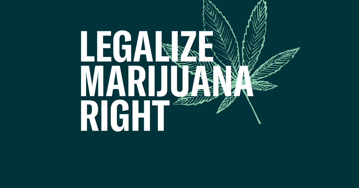 "Dark green background with the text ""legalize marijuana"" in white"